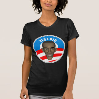Obama - Yes I Did [Mean] T-shirts