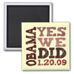 OBAMA YES WE DID 1.20.09 - square magnet