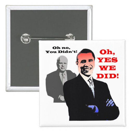 Obama YES WE DID 2 Inch Square Button