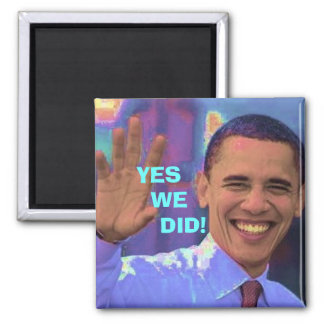 Obama Yes We Did! 2 Inch Square Magnet