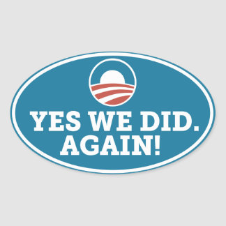 Obama Yes We Did Again 2012 Oval Sticker (Blue)