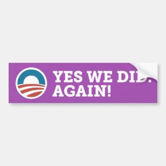 Obama Yes We Did. Again! Bumper Sticker Purple