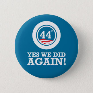 Obama - Yes We Did AGAIN Button