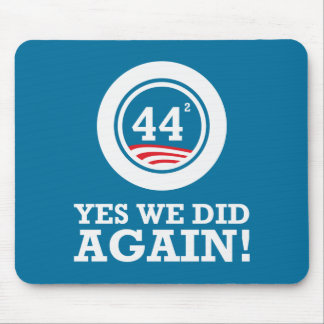 Obama - Yes We Did AGAIN Mouse Pad