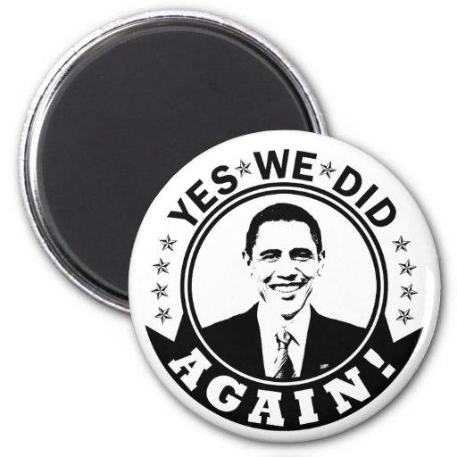 Obama Yes We Did Again V1 BW Fridge Magnets