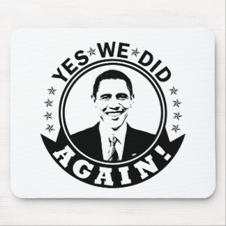 Obama Yes We Did Again V1 BW Mousepad
