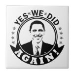 Obama Yes We Did Again V1 BW Tile