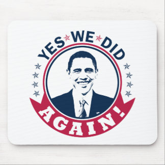 Obama Yes We Did Again V1 Color Mouse Pad