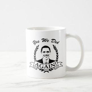Obama Yes We Did Again V2 BW Coffee Mug