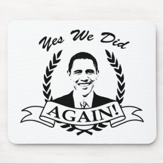 Obama Yes We Did Again V2 BW Mouse Pads