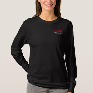 OBAMA - YES WE DID! Barack Obama Embroidered Long Sleeve T-Shirt