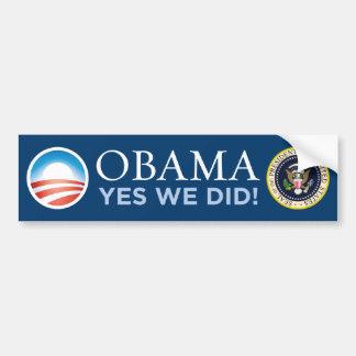 Obama - Yes We Did Bumper Sticker