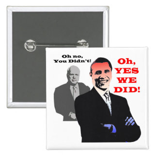 Obama YES WE DID Pinback Buttons