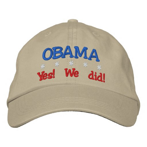 OBAMA Yes! We Did! Embroidered Baseball Caps