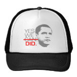 "Obama ""Yes we did."" Hat"