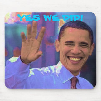 Obama Yes We Did! Mouse Pad