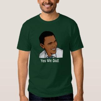 obama, Yes We Did! Tee Shirt