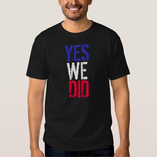 Obama Yes We Did Tee Shirts