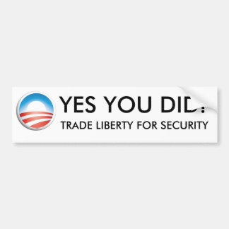 OBAMA - YES YOU DID! - TRADE LIBERTY BUMPER STICKER