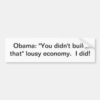 """Obama: """"You didn't build that"""" Bumper Sticker"""