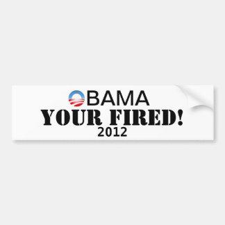 Obama Your Fired! Bumper Sticker Car Bumper Sticker