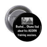 obamaacorn, Busted... Obama lied a... - Customized Buttons