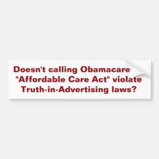 "Obamacare ""Affordable Care Act"" bumper sticker Car Bumper Sticker"