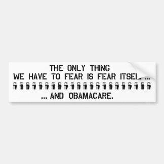 Obamacare - Be Afraid. Bumper Sticker