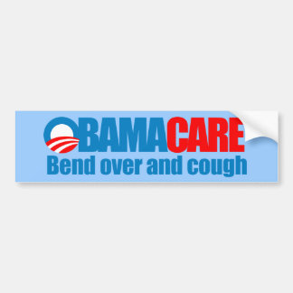 Obamacare - Bend over and cough Bumper Stickers