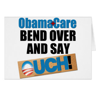 ObamaCare: Bend Over Card