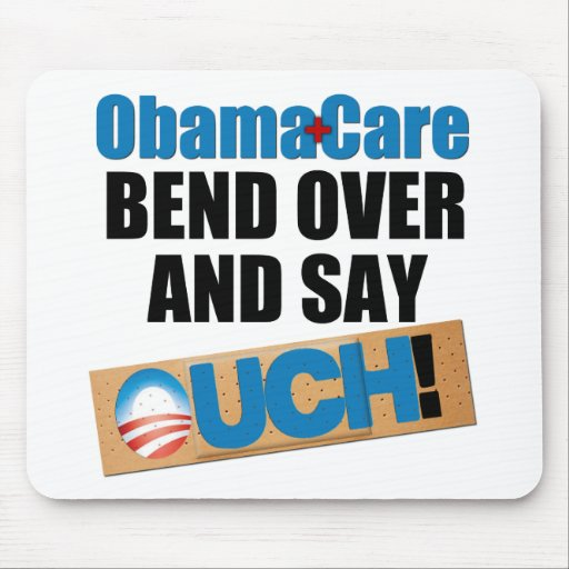ObamaCare: Bend Over Mouse Pads