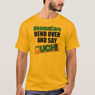 ObamaCare: Bend Over T-Shirt