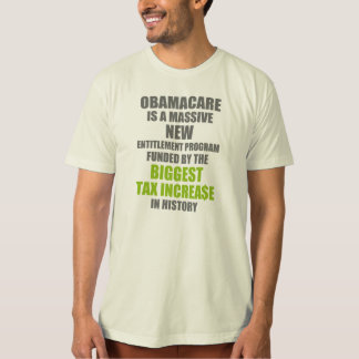Obamacare Biggest Tax Increase T-Shirt