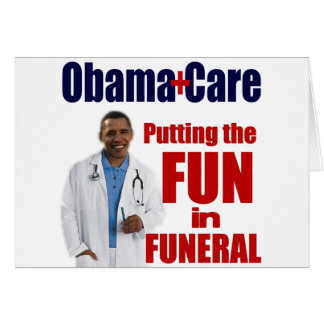 ObamaCare Greeting Card