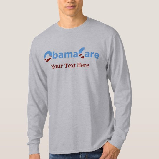 ObamaCare: Customizable Slogan T-Shirt