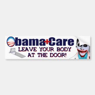 ObamaCare: ¡Deje su cuerpo en la puerta! Pegatina Para Auto
