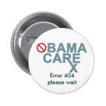 Obamacare:  El error 404… espera por favor Pin Redondo 5 Cm