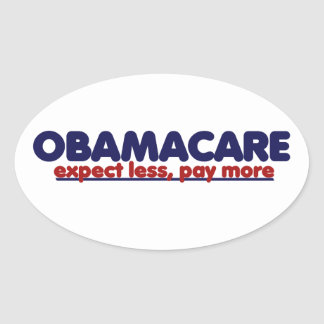 Obamacare Expect Less Pay More Oval Sticker
