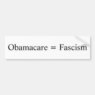 Obamacare = Fascism Car Bumper Sticker