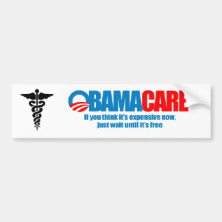 Obamacare - If you think it's expensive now, just  Bumper Sticker