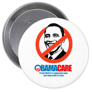 Obamacare - If you think it's expensive now, just  Pinback Button
