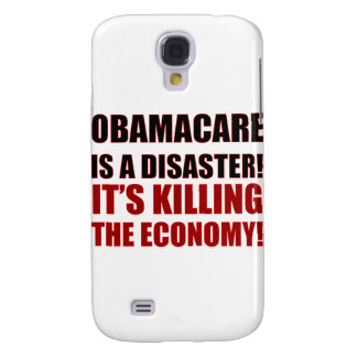 OBAMACARE IS A DISASTER IT'S KILLING THE ECONOMY SAMSUNG GALAXY S4 CASES