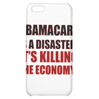 OBAMACARE IS A DISASTER IT'S KILLING THE ECONOMY COVER FOR iPhone 5C