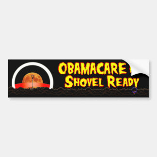 Obamacare Is Shovel Ready Bumper Sticker