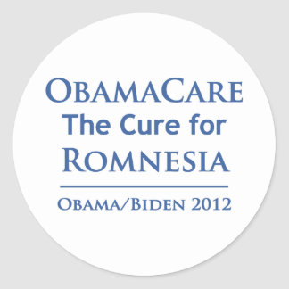 Obamacare is the cure for Romnesia! Classic Round Sticker