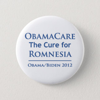 Obamacare is the cure for Romnesia! Pinback Button