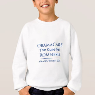 Obamacare is the cure for Romnesia! Sweatshirt