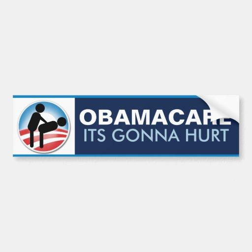 Obamacare Its Gonna Hurt Bumper Stickers