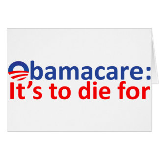 Obamacare: its to die for card