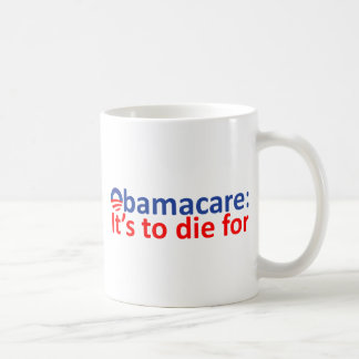 Obamacare: its to die for coffee mug